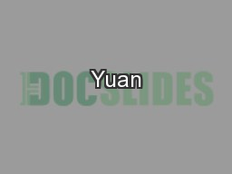 Yuan PowerPoint PPT Presentation