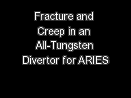 Fracture and Creep in an All-Tungsten Divertor for ARIES