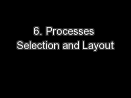 6. Processes Selection and Layout