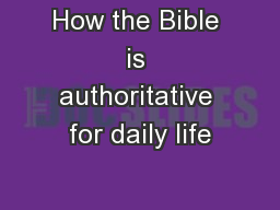 How the Bible is authoritative for daily life