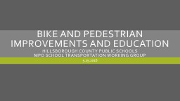 Bike and pedestrian improvements and education