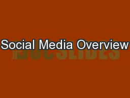 Social Media Overview PowerPoint PPT Presentation