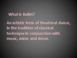 An artistic form of theatrical dance, in the tradition of c