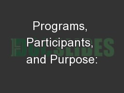 Programs, Participants, and Purpose: