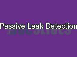 Passive Leak Detection