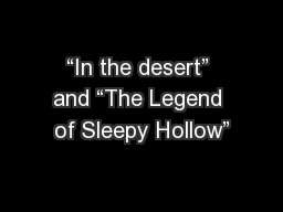 """In the desert"" and ""The Legend of Sleepy Hollow"""