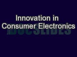 Innovation in Consumer Electronics