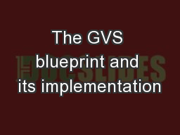 The GVS blueprint and its implementation
