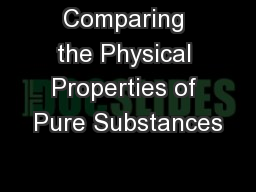 Comparing the Physical Properties of Pure Substances