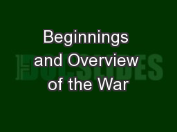 Beginnings and Overview of the War