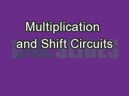 Multiplication and Shift Circuits PowerPoint PPT Presentation