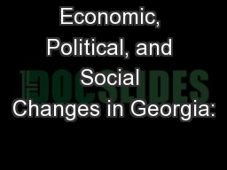 Economic, Political, and Social Changes in Georgia: