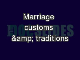 Marriage customs & traditions PowerPoint Presentation, PPT - DocSlides