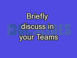 Briefly discuss in your Teams