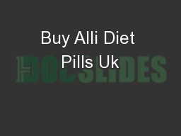 Buy Alli Diet Pills Uk PowerPoint PPT Presentation