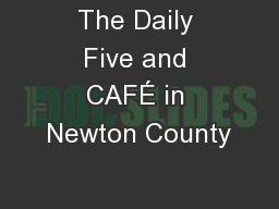 The Daily Five and CAFÉ in Newton County PowerPoint PPT Presentation