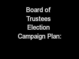 Board of Trustees Election Campaign Plan: PowerPoint PPT Presentation