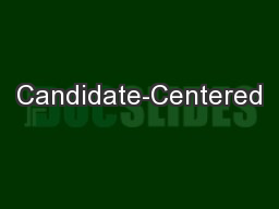 Candidate-Centered PowerPoint PPT Presentation
