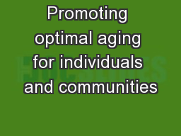 Promoting optimal aging for individuals and communities PowerPoint PPT Presentation