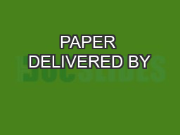 PAPER DELIVERED BY