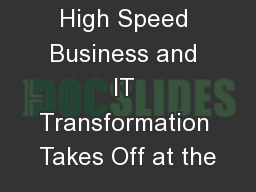 High Speed Business and IT Transformation Takes Off at the