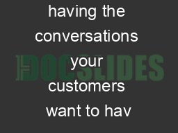 Are you having the conversations your customers want to hav PowerPoint PPT Presentation