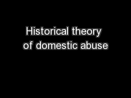 Historical theory of domestic abuse PowerPoint PPT Presentation