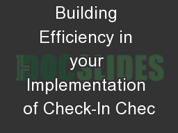 Building Efficiency in your Implementation of Check-In Chec
