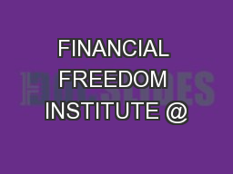 FINANCIAL FREEDOM INSTITUTE @ PowerPoint PPT Presentation