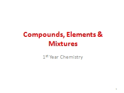 Compounds, Elements & Mixtures