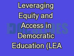 Leveraging Equity and Access in Democratic Education (LEA