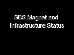 SBS Magnet and Infrastructure Status