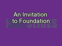 An Invitation to Foundation