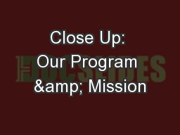 Close Up: Our Program & Mission PowerPoint PPT Presentation