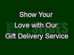 Show Your Love with Our Gift Delivery Service
