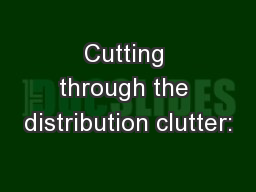 Cutting through the distribution clutter: PowerPoint PPT Presentation