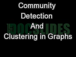 Community Detection And Clustering in Graphs