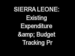 SIERRA LEONE: Existing Expenditure & Budget Tracking Pr