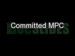 Committed MPC