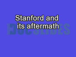 Stanford and its aftermath