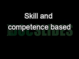 Skill and competence based