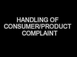 HANDLING OF CONSUMER/PRODUCT  COMPLAINT PowerPoint PPT Presentation