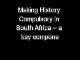Making History Compulsory in South Africa – a key compone