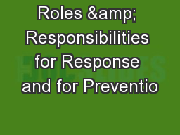 Roles & Responsibilities for Response and for Preventio