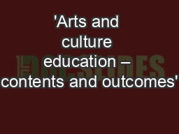 'Arts and culture education – contents and outcomes'