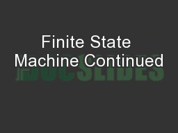 Finite State Machine Continued