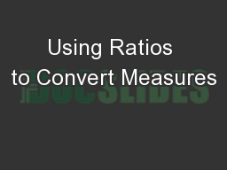 Using Ratios to Convert Measures
