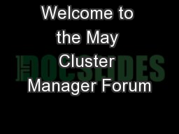 Welcome to the May Cluster Manager Forum