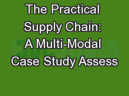 The Practical Supply Chain: A Multi-Modal Case Study Assess PowerPoint PPT Presentation