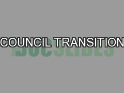 COUNCIL TRANSITION